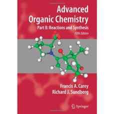 شیمی آلی پیشرفته - بخش اول: واکنش ها و سنتز (کری، ساندبرگ) (ویرایش پنجم 2008)