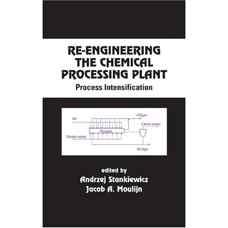 بازمهندسی کارخانه های فرآوری شیمیائی: متراکم سازی فرآیند (استنکیویچ و مولین) (ویرایش اول 2003)