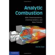 احتراق تحلیلی: همراه با ترمودینامیک، سینتیک شیمیائی و انتقال جرم (دیت) (ویرایش اول 2011)