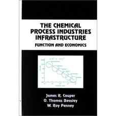زیرساخت های صنایع فرآوری شیمیائی: کارکردها و اقتصاد (کوپر، بیزلی و پنی) (ویرایش اول 2000)