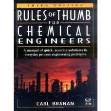 قوانین سرانگشتی برای مهندسین شیمی: راهنمای سریع و دقیق برای مسائل روزمره مهندسی فرآیند (برانان) (ویرایش سوم 2002)