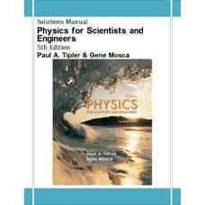 حل المسائل فیزیک برای علوم پایه و مهندسی (تیپلر و موسکا) (ویرایش پنجم 2003)