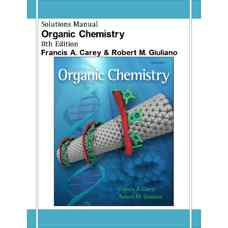 حل المسائل شیمی آلی (کری و گیولینو) (ویرایش هشتم 2010)