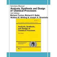 حل المسائل تحلیل، سنتز و طراحی فرآیندهای شیمیائی (ترتن، بیلی، وایتینگ و شیویتز) (ویرایش سوم 2009)