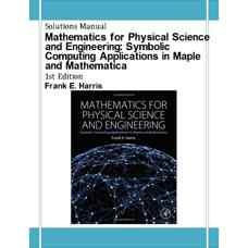 حل المسائل ریاضیات برای مهندسی و علوم طبیعی: مثال هائی از کاربردهای محاسباتی در Maple و Mathematica (هریس) (ویرایش اول 2014)