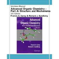 حل المسائل شیمی آلی پیشرفته - بخش اول: ساختارها و مکانیزم ها (کری و ساندبرگ) (ویرایش پنجم 2008)