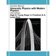حل المسائل فیزیک دانشگاهی همراه با فیزیک مدرن (یانگ، فریدمن و فورد) (ویرایش سیزدهم 2011)