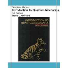 حل المسائل مقدمه ای بر مکانیک کوانتومی (گریفیث) (ویرایش اول 1995)